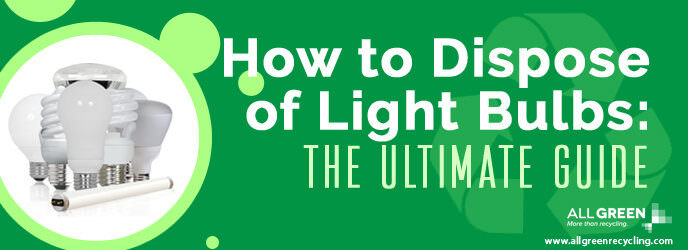 how to dispose of light bulbs reduce landfill all