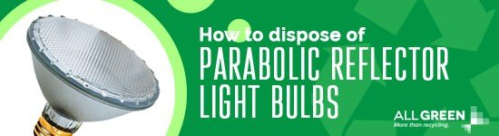 how-to-dispose-of-parabolic-reflector-light-bulbs-image-agr