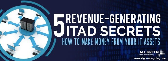 5-Revenue-Generating-ITAD-Secrets